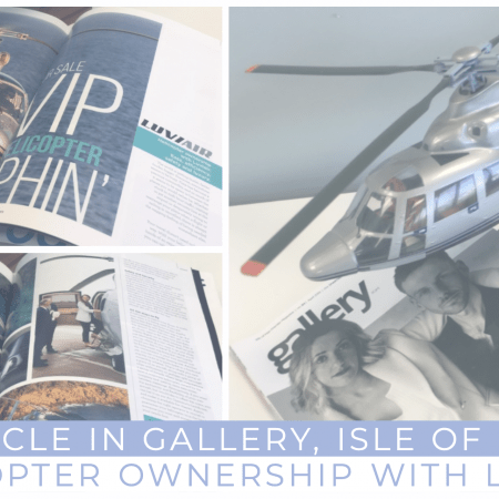 """Hero image showing """"Article in Gallery, Isle of Man Helicopter Ownership with Luviair"""""""