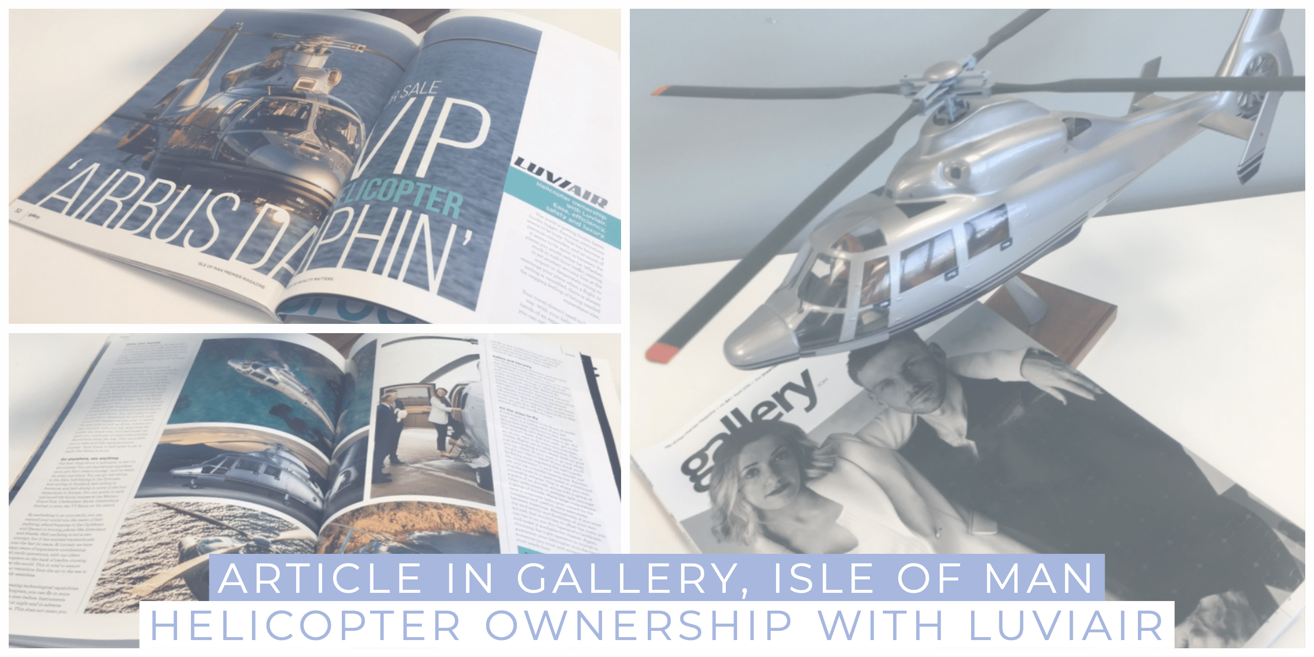 Helicopter Ownership with Luviair : Article in Gallery Magazine, Isle of Man